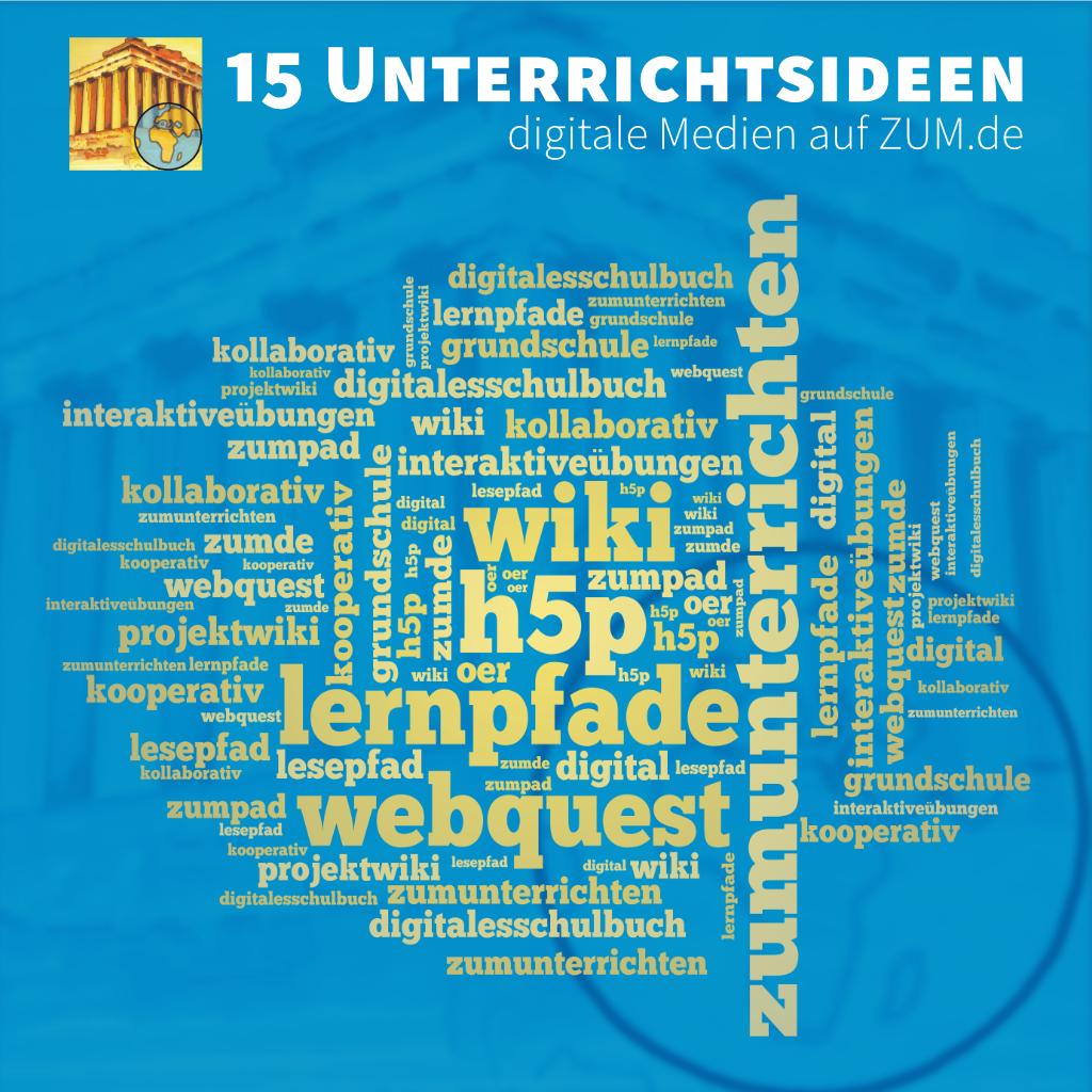 15 Unterrichtsideen zur Arbeit mit digitalen Medien auf zum.de